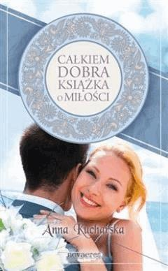 Całkiem dobra książka o miłości - Anna Kucharska - ebook