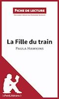 La Fille du train de Paula Hawkins (Fiche de lecture) - lePetitLittéraire.fr - E-Book