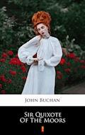Sir Quixote of the Moors - John Buchan - ebook
