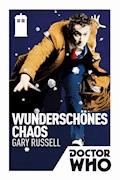 Doctor Who: Wunderschönes Chaos - Gary Russell - E-Book