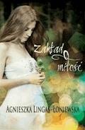 Zakład o miłość - Agnieszka Lingas-Łoniewska - ebook