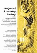 Pasjonaci, kreatorzy, twórcy. Ludzie niepełnosprawni jako artyści, sportowcy, animatorzy mediów - Elżbieta Zakrzewska-Manterys, Jakub Niedbalski - ebook
