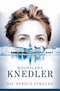 Nic oprócz strachu - Magdalena Knedler - ebook