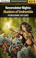 "Neverwinter Nights: Shadows of Undrentide - poradnik do gry - Piotr ""Ziuziek"" Deja - ebook"