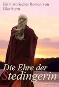 Die Ehre der Stedingerin - Eike Stern - E-Book