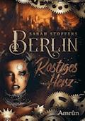 Berlin - Rostiges Herz - Sarah Stoffers - E-Book