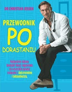 Przewodnik po dorastaniu - Dr Christian Jessen - ebook