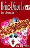 Mein Leben auf dem Pulverfass - Heinz-Diego Leers - E-Book
