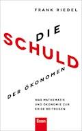 Die Schuld der Ökonomen - Frank Riedel - E-Book