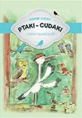 Ptaki - cudaki i inne zwierzaki - Adam Cichy - ebook