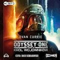 Odyssey One Tom 5 Król wojowników - Evan Currie - audiobook