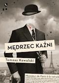 Medrzec kaźni - Tomasz Kowalski - ebook