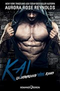 Underground Kings: Kai - Aurora Rose Reynolds - E-Book