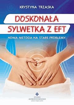Doskonała sylwetka z EFT - Krystyna Trzaska - ebook