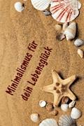 Minimalismus für dein Lebensglück - Christine Brandt - E-Book