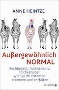 Außergewöhnlich normal - Anne Heintze - E-Book