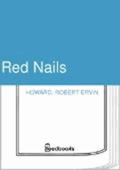 Red Nails - Robert Ervin Howard - ebook