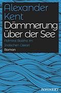 Dämmerung über der See - Alexander Kent - E-Book