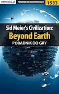 "Sid Meier's Civilization: Beyond Earth - poradnik do gry - Dawid ""Kthaara"" Zgud - ebook"