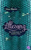 LILLESANG – Das Geheimnis der dunklen Nixe - Nina Blazon - E-Book