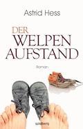 Der Welpenaufstand - Astrid Hess - E-Book