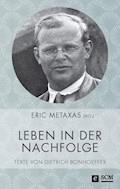 Leben in der Nachfolge - Dietrich Bonhoeffer - E-Book