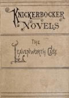 The Leavenworth Case - Anna Katharine Green - ebook
