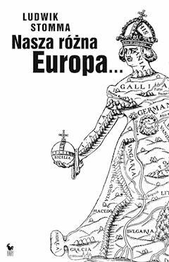 Nasza różna Europa - Ludwik Stomma - ebook