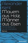 Mauern aus Holz, Männer aus Eisen - Alexander Kent - E-Book