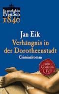 Verhängnis in der Dorotheenstadt - Jan Eik - E-Book