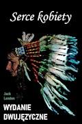 Serce kobiety. Wydanie dwujęzyczne - Jack London - ebook