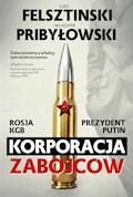Korporacja zabójców - Jurij Felsztinski, Władimir Pribyłowski - ebook
