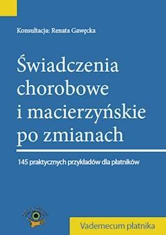 Świadczenia chorobowe i macierzyńskie po zmianach 2014 - Krystyna Trojanowska - ebook