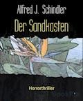 Der Sandkasten - Alfred J. Schindler - E-Book