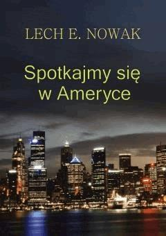 Spotkajmy się w Ameryce - Lech E. Nowak - ebook