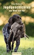 Jagdgeschichten aus Wald und Flur - Bruno Skodowski - E-Book