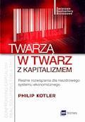 Twarzą w twarz z kapitalizmem - Philip Kotler - ebook