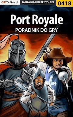 """Port Royale - poradnik do gry - Daniel """"Kull"""" Sodkiewicz - ebook"""