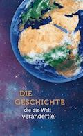 Die Geschichte, die die Welt verändert(e) - Ellen White - E-Book