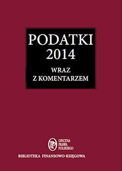 Podatki 2014 wraz z komentarzem - Opracowanie zbiorowe - ebook