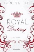 Royal Destiny - Geneva Lee - E-Book