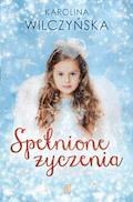 Spełnione życzenia - Karolina Wilczyńska - ebook