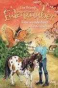 Eulenzauber (3). Eine wunderbare Freundschaft - Ina Brandt - E-Book