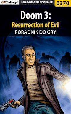 Doom 3: Resurrection of Evil - poradnik do gry - Krystian Smoszna - ebook