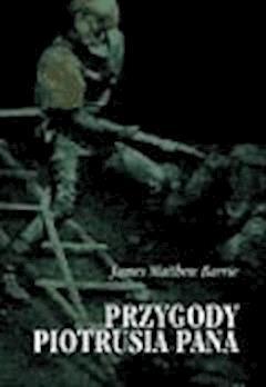 Przygody Piotrusia Pana  - James Matthew Barrie  - ebook
