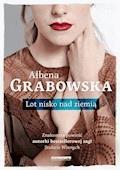 Lot nisko nad ziemią - Ałbena Grabowska - ebook