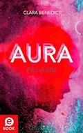 Aura 1: Aura – Die Gabe - Clara Benedict - E-Book