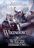 Wikingowie. Wilcze dziedzictwo - Radosław Lewandowski - ebook