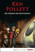 Die Kinder des Universums - Ken Follett - E-Book