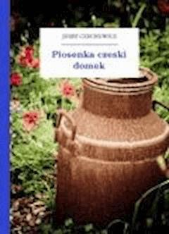 Piosenka czeski domek - Czechowicz, Józef - ebook